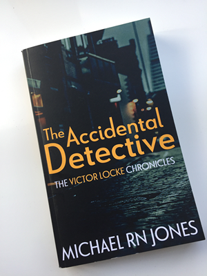 The Accidental Detective by Michael RN Jones